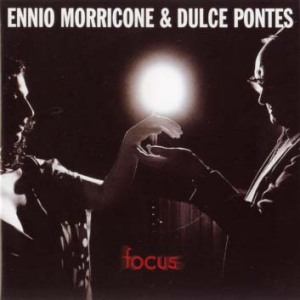 """Focus"" by ENNIO MORRICONE & DULCE PONTES"