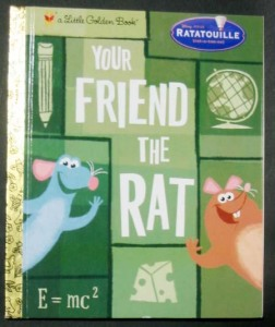 Your Friend the Rat (Little Golden Book: Disney-Pixar Ratatouille)
